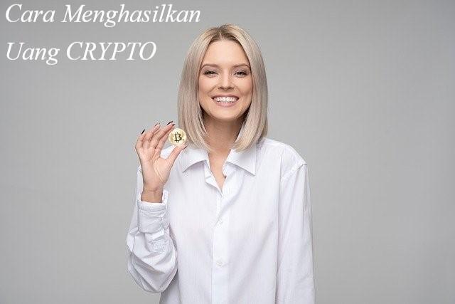 cara menghasilkan uang crypto
